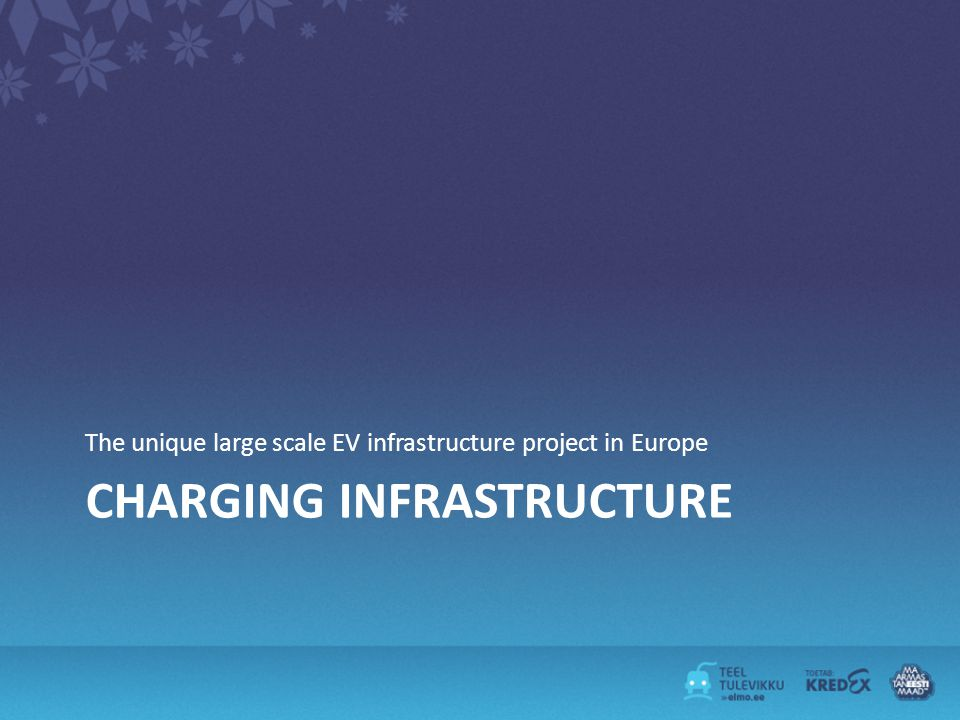 CHARGING INFRASTRUCTURE The unique large scale EV infrastructure project in Europe