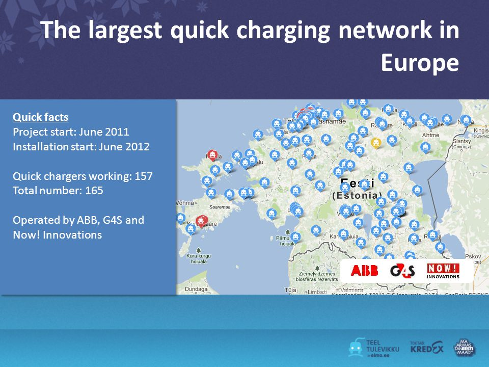 The largest quick charging network in Europe Quick facts Project start: June 2011 Installation start: June 2012 Quick chargers working: 157 Total number: 165 Operated by ABB, G4S and Now.