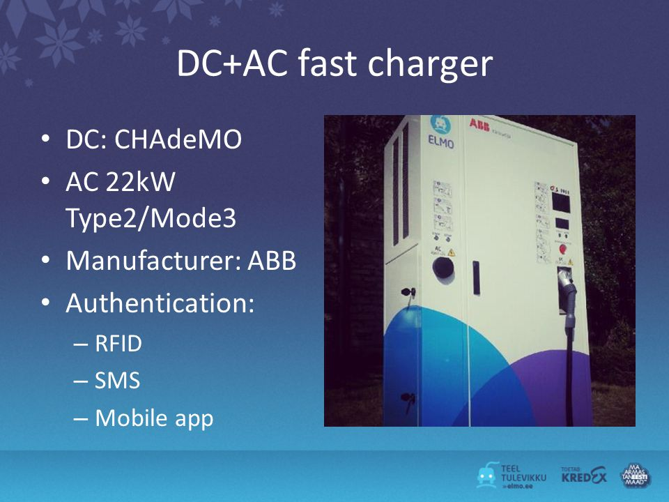 DC+AC fast charger DC: CHAdeMO AC 22kW Type2/Mode3 Manufacturer: ABB Authentication: – RFID – SMS – Mobile app