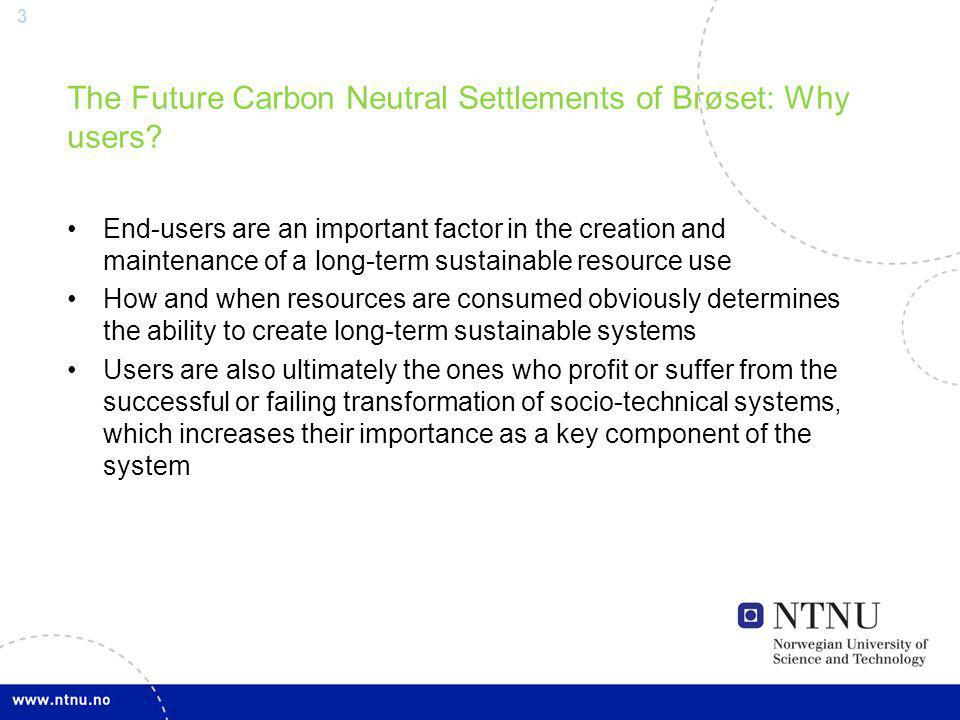 3 The Future Carbon Neutral Settlements of Brøset: Why users.