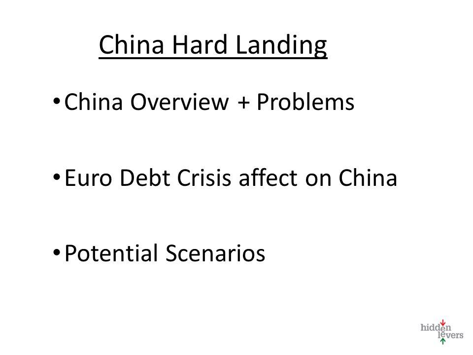 EUROPE DEBT CRISIS AFFECT ON CHINA China Hard Landing