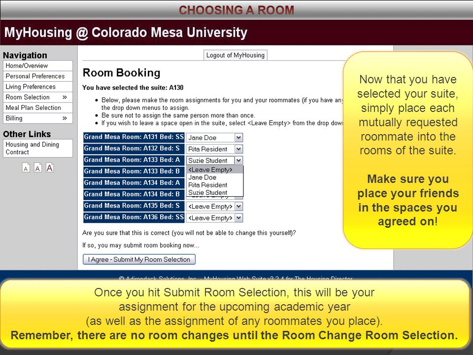 Once you hit Submit Room Selection, this will be your assignment for the upcoming academic year (as well as the assignment of any roommates you place)