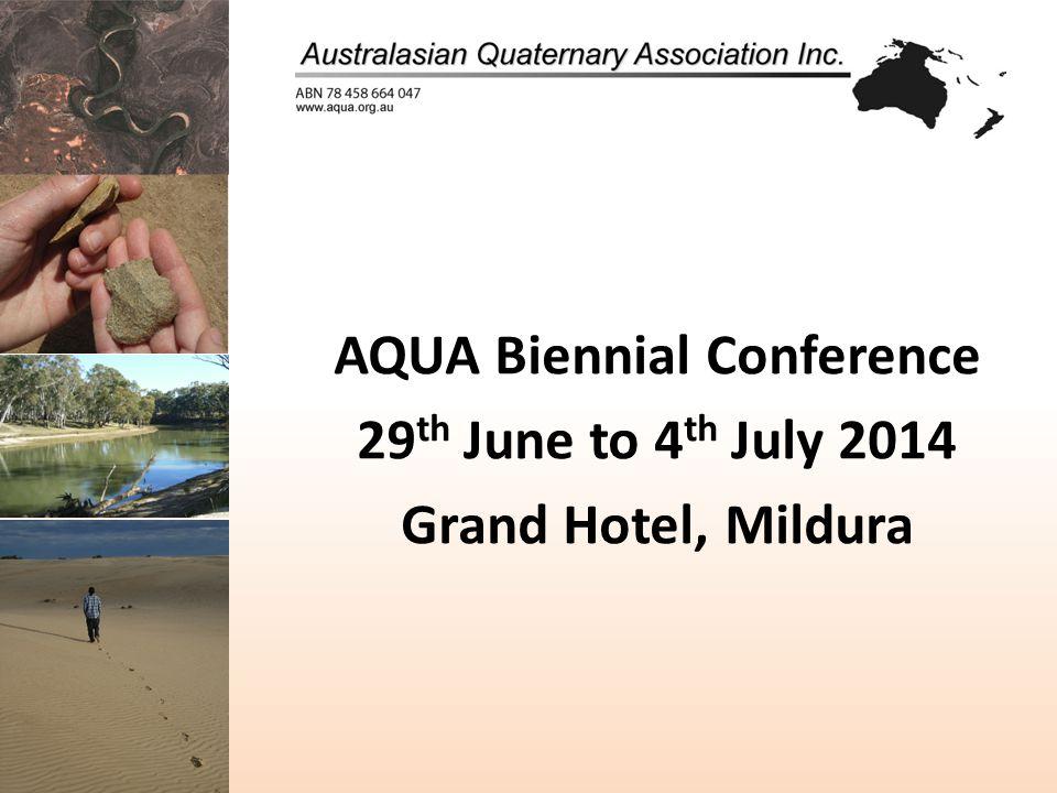AQUA Biennial Conference 29 th June to 4 th July 2014 Grand Hotel, Mildura