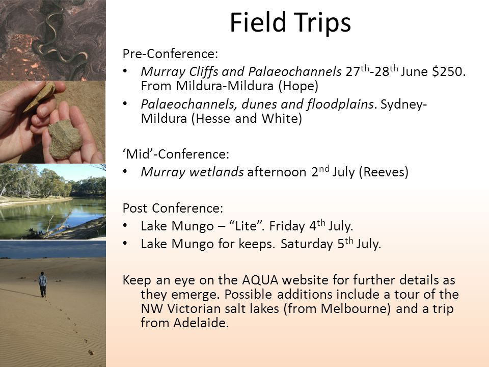 Field Trips Pre-Conference: Murray Cliffs and Palaeochannels 27 th -28 th June $250.