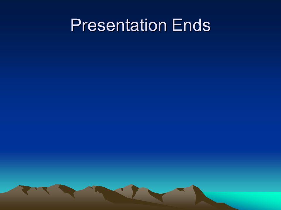 Presentation Ends