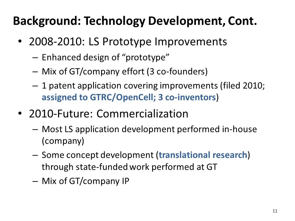 Background: Technology Development, Cont. 2008-2010: LS Prototype Improvements – Enhanced design of prototype – Mix of GT/company effort (3 co-founder