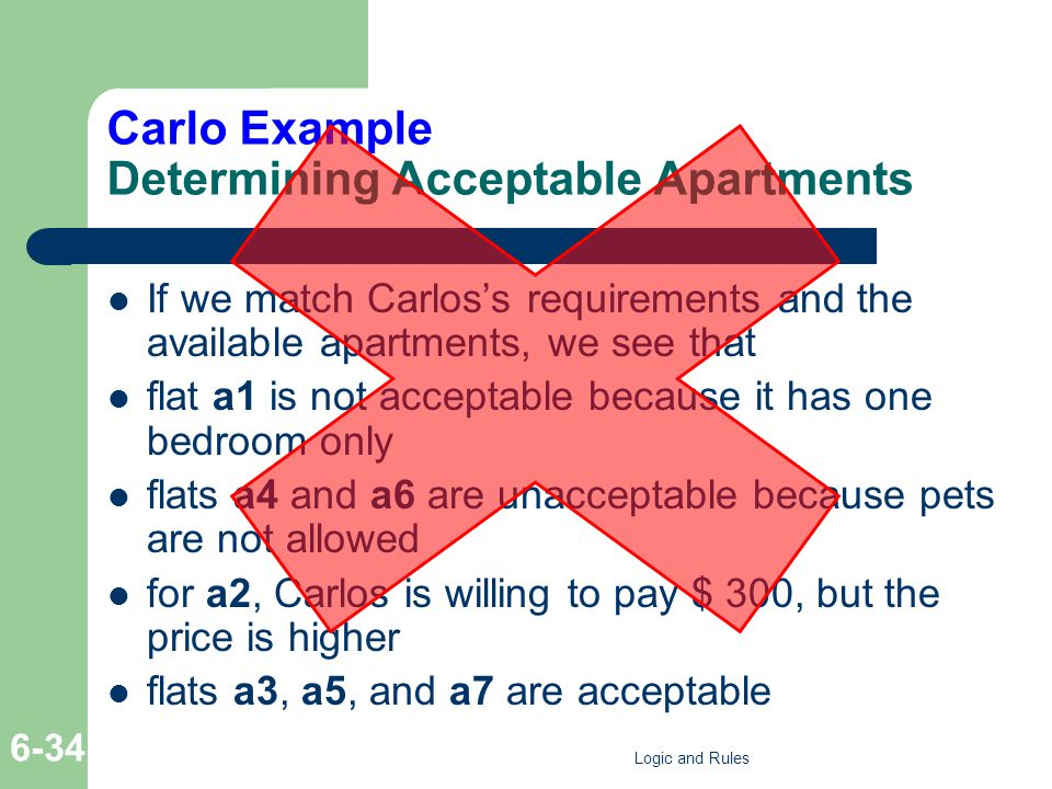 Carlo Example Determining Acceptable Apartments If we match Carloss requirements and the available apartments, we see that flat a1 is not acceptable b
