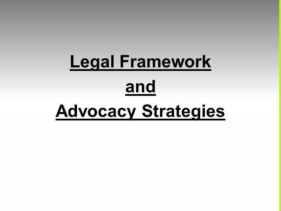 Legal Framework and Advocacy Strategies