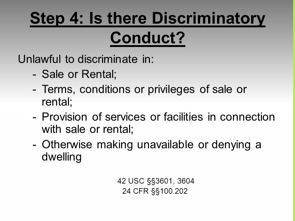 Step 4: Is there Discriminatory Conduct.
