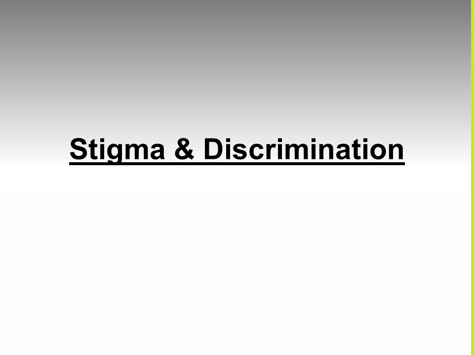 Stigma & Discrimination