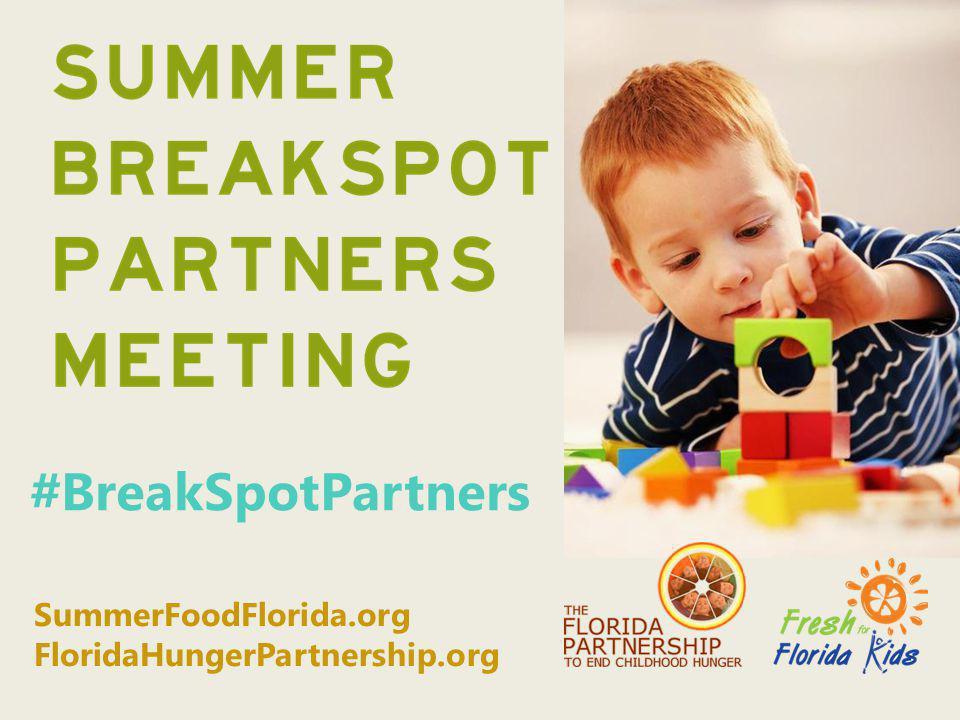 SummerFoodFlorida.org FloridaHungerPartnership.org #BreakSpotPartners