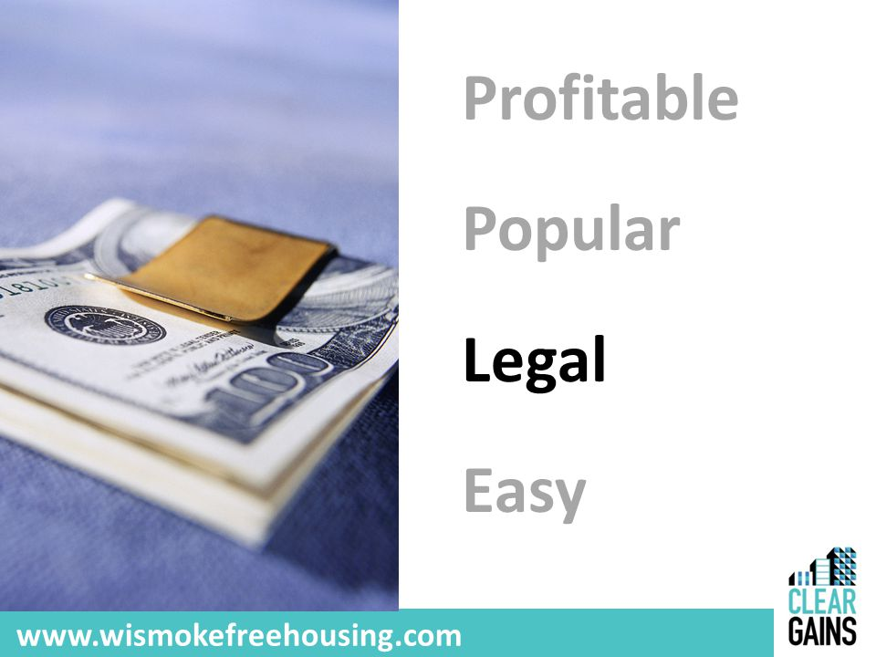 Profitable Popular Legal Easy www.wismokefreehousing.com
