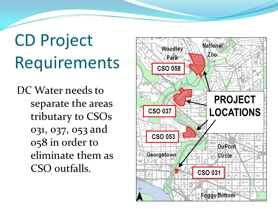 CD Project Requirements DC Water needs to separate the areas tributary to CSOs 031, 037, 053 and 058 in order to eliminate them as CSO outfalls.