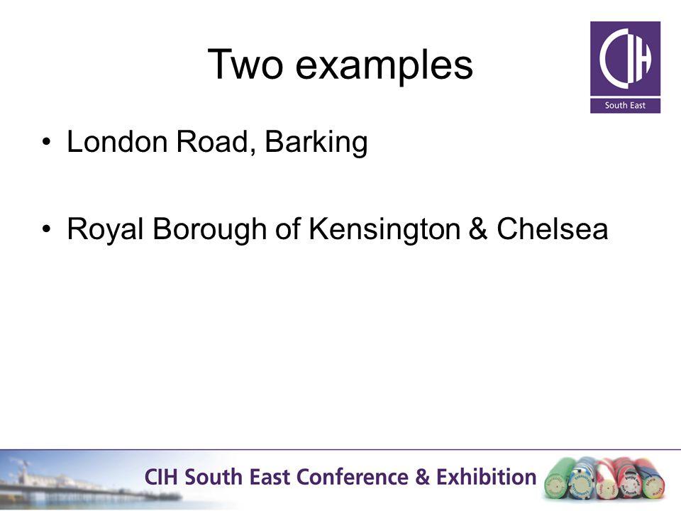 Two examples London Road, Barking Royal Borough of Kensington & Chelsea