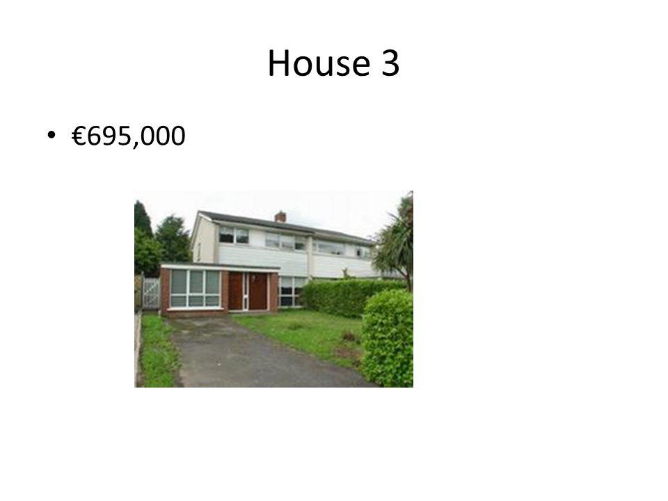 House 3 695,000