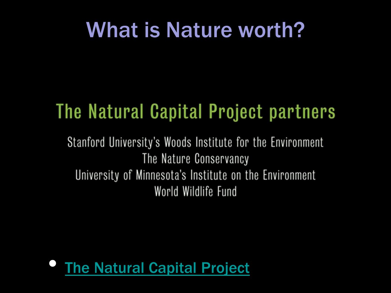 What is Nature worth The Natural Capital Project