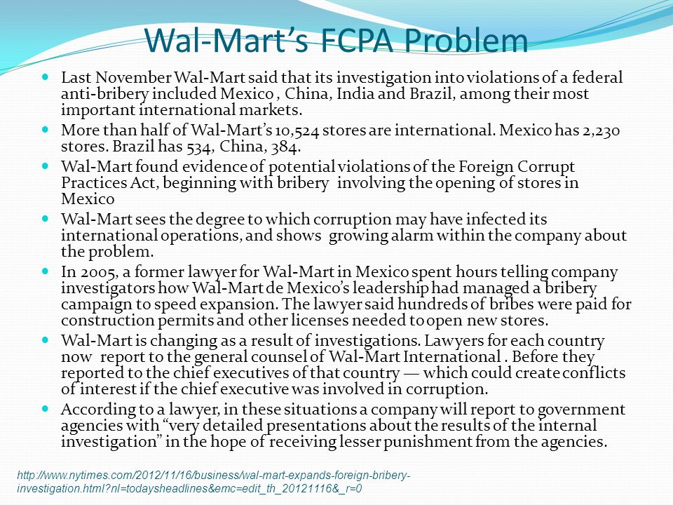 Wal-Marts FCPA Problem Last November Wal-Mart said that its investigation into violations of a federal anti-bribery included Mexico, China, India and