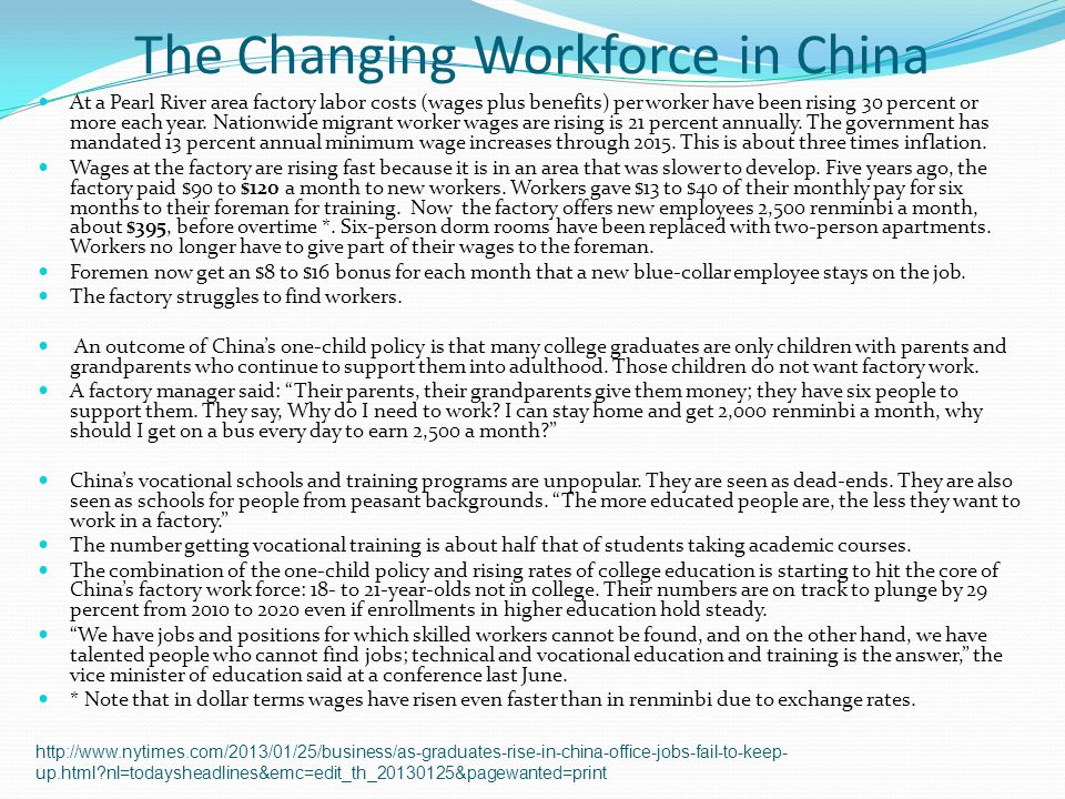The Changing Workforce in China At a Pearl River area factory labor costs (wages plus benefits) per worker have been rising 30 percent or more each ye