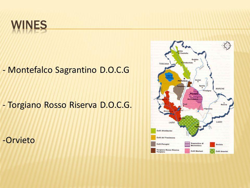 - Montefalco Sagrantino D.O.C.G - Torgiano Rosso Riserva D.O.C.G. -Orvieto