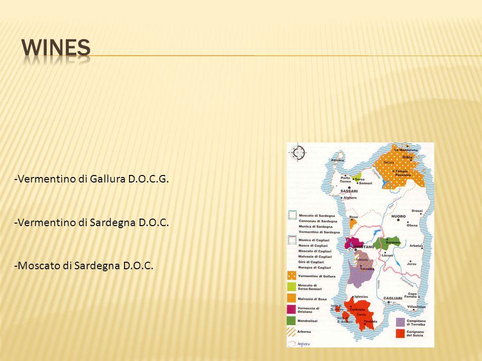 -Vermentino di Gallura D.O.C.G. -Vermentino di Sardegna D.O.C. -Moscato di Sardegna D.O.C.