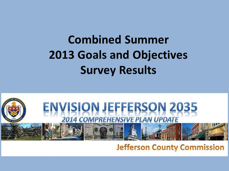 Combined Summer 2013 Goals and Objectives Survey Results