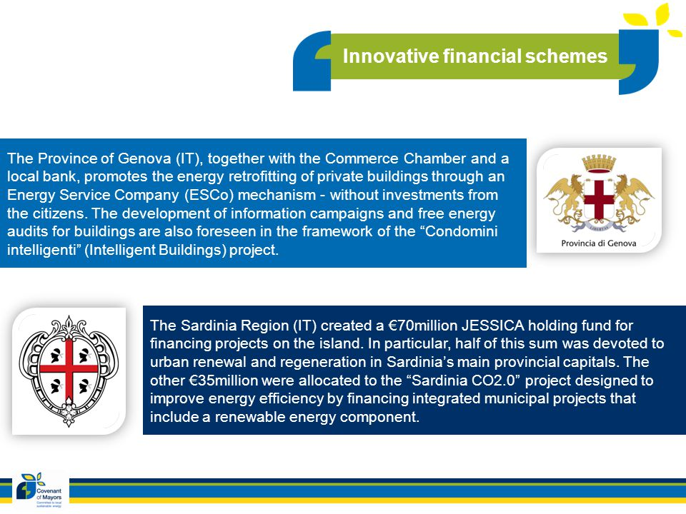 The Province of Genova (IT), together with the Commerce Chamber and a local bank, promotes the energy retrofitting of private buildings through an Energy Service Company (ESCo) mechanism - without investments from the citizens.
