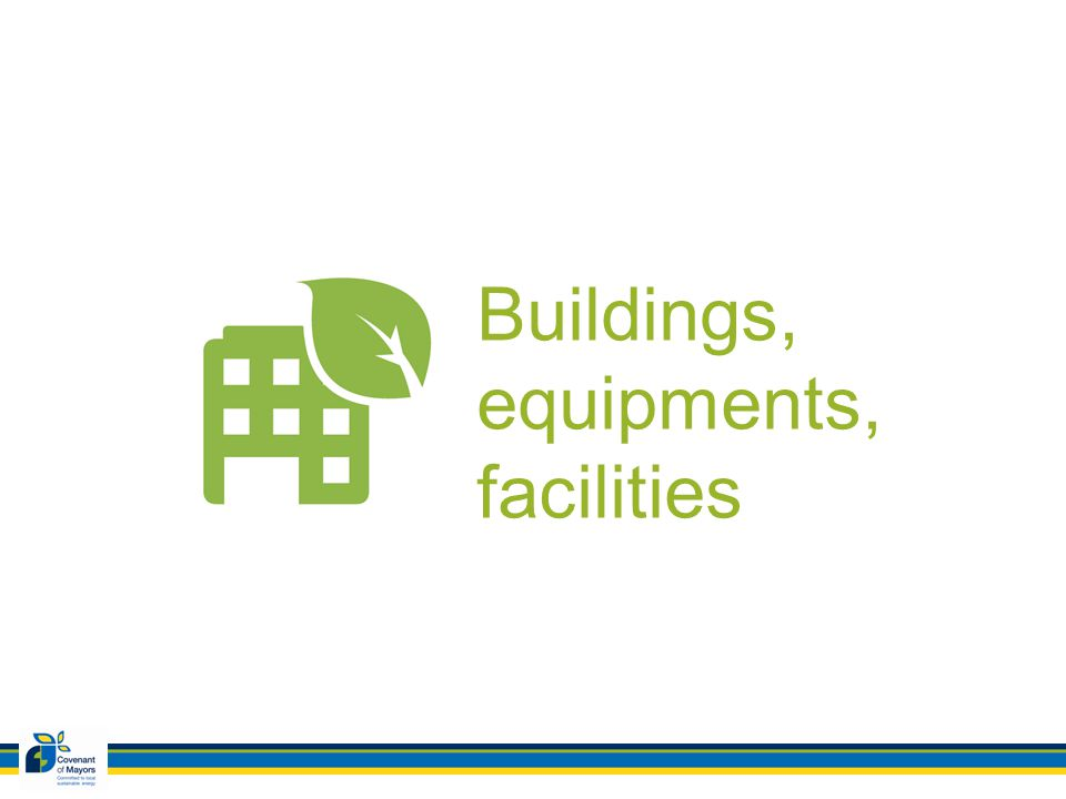 Buildings, equipments, facilities