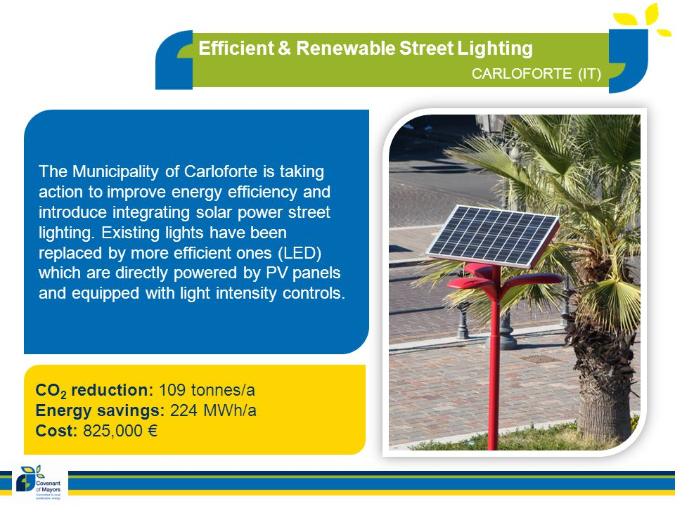 CO 2 reduction: 109 tonnes/a Energy savings: 224 MWh/a Cost: 825,000 The Municipality of Carloforte is taking action to improve energy efficiency and