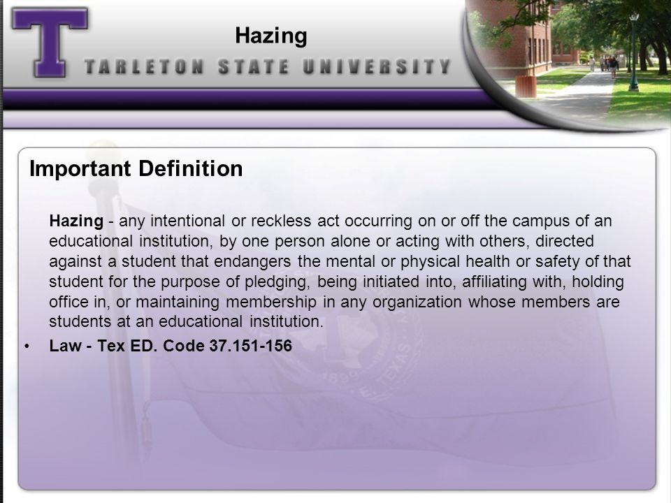 Hazing - any intentional or reckless act occurring on or off the campus of an educational institution, by one person alone or acting with others, dire