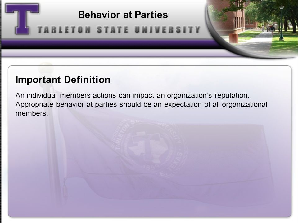 Behavior at Parties An individual members actions can impact an organizations reputation.