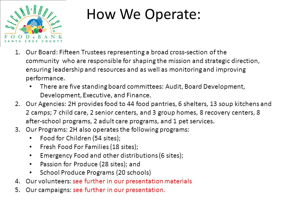 How We Operate: 1.Our Board: Fifteen Trustees representing a broad cross-section of the community who are responsible for shaping the mission and stra