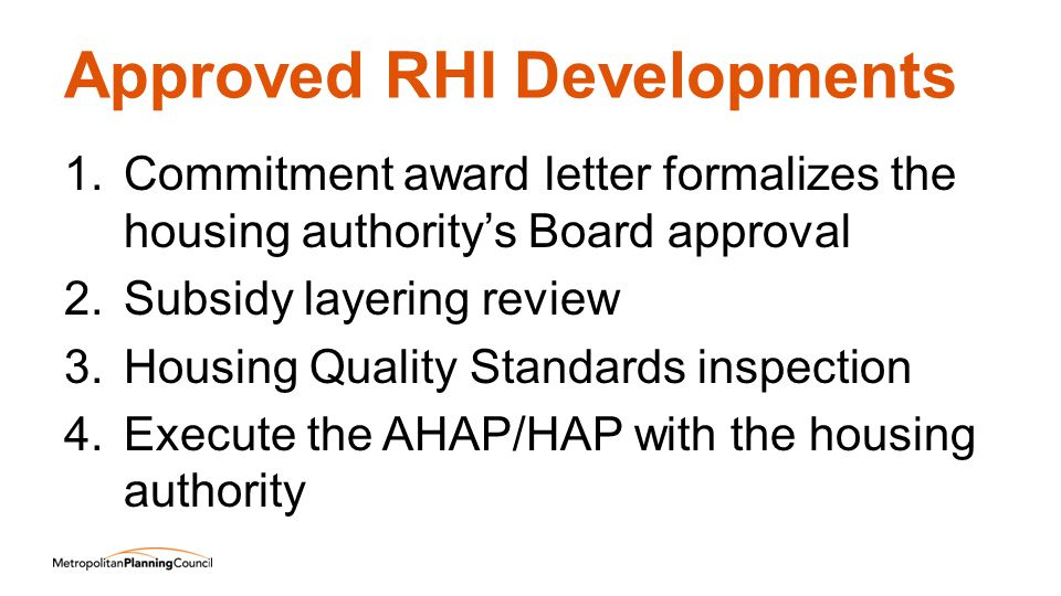 Approved RHI Developments 1.Commitment award letter formalizes the housing authoritys Board approval 2.Subsidy layering review 3.Housing Quality Stand