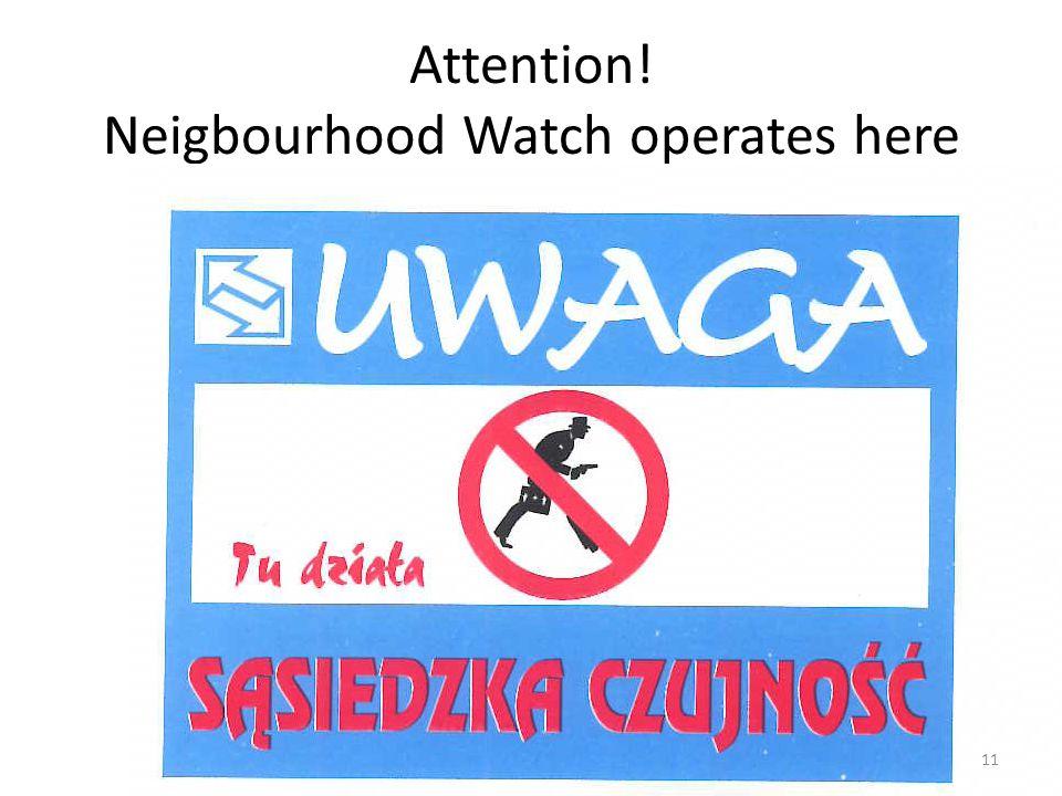 Attention! Neigbourhood Watch operates here 11