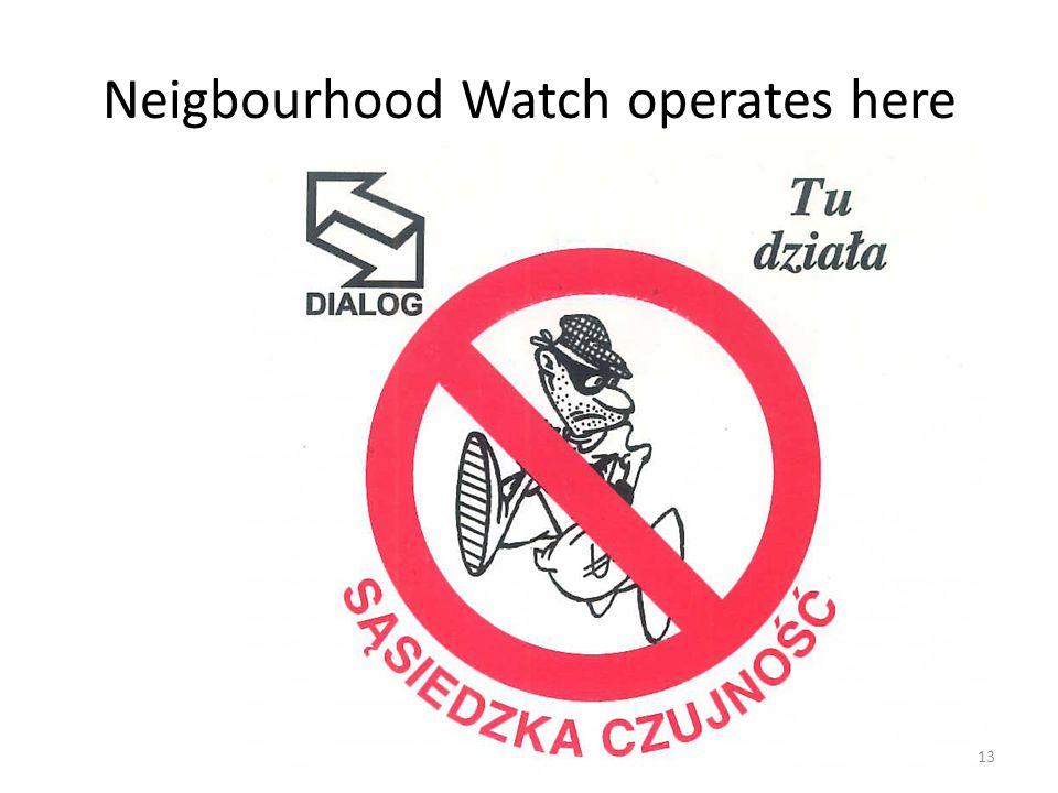 Neigbourhood Watch operates here 13