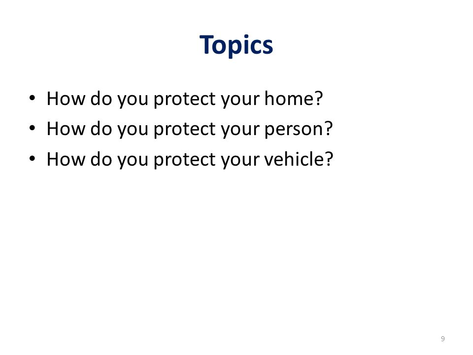 Topics How do you protect your home.How do you protect your person.