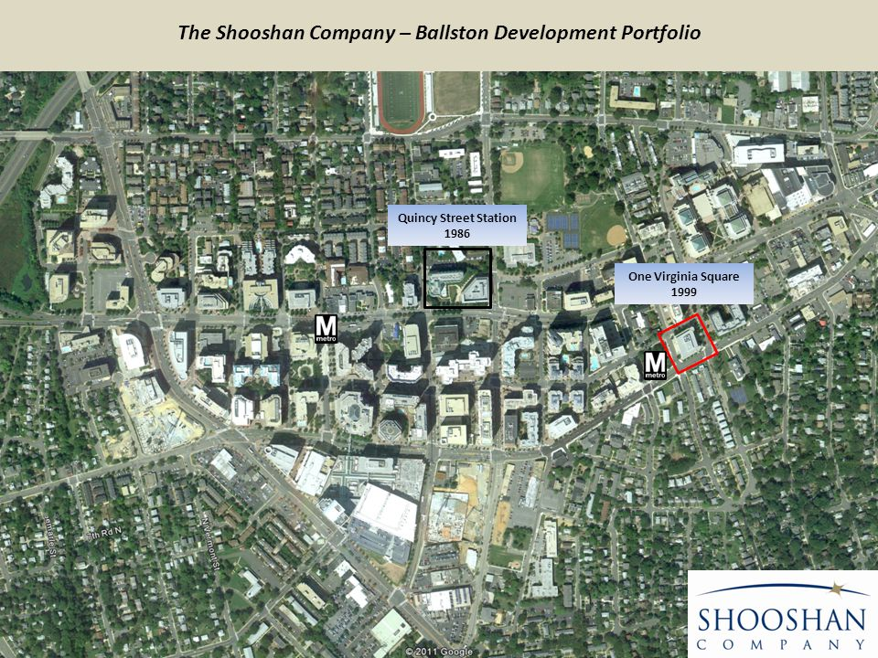 Quincy Street Station 1986 One Virginia Square 1999 The Shooshan Company – Ballston Development Portfolio