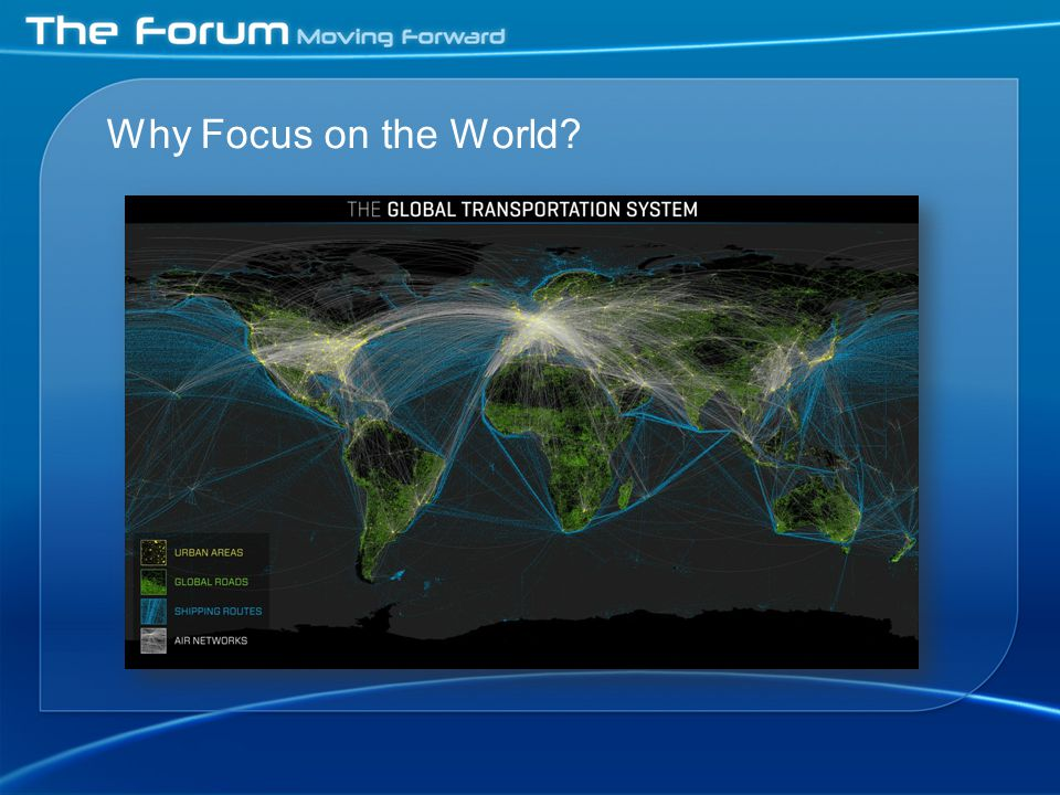 Why Focus on the World