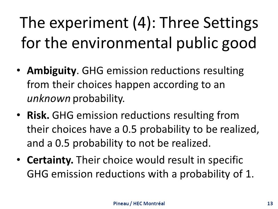 The experiment (4): Three Settings for the environmental public good Ambiguity.