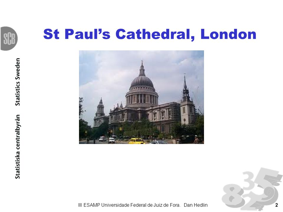 2 St Pauls Cathedral, London III ESAMP Universidade Federal de Juiz de Fora. Dan Hedlin