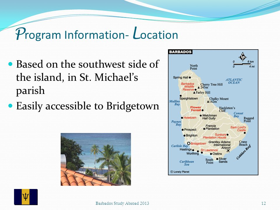 P rogram Information- L ocation Based on the southwest side of the island, in St.