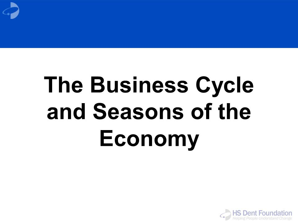 The Business Cycle and Seasons of the Economy
