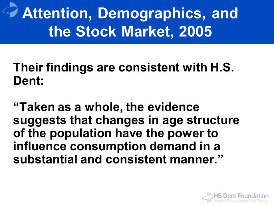 Attention, Demographics, and the Stock Market, 2005 Their findings are consistent with H.S.