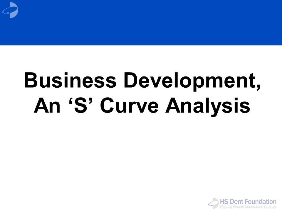 Business Development, An S Curve Analysis