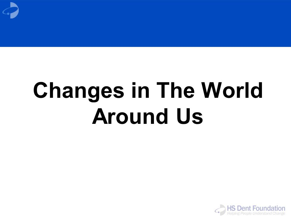 Changes in The World Around Us
