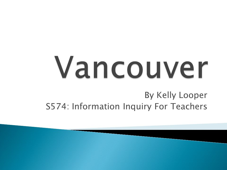 By Kelly Looper S574: Information Inquiry For Teachers