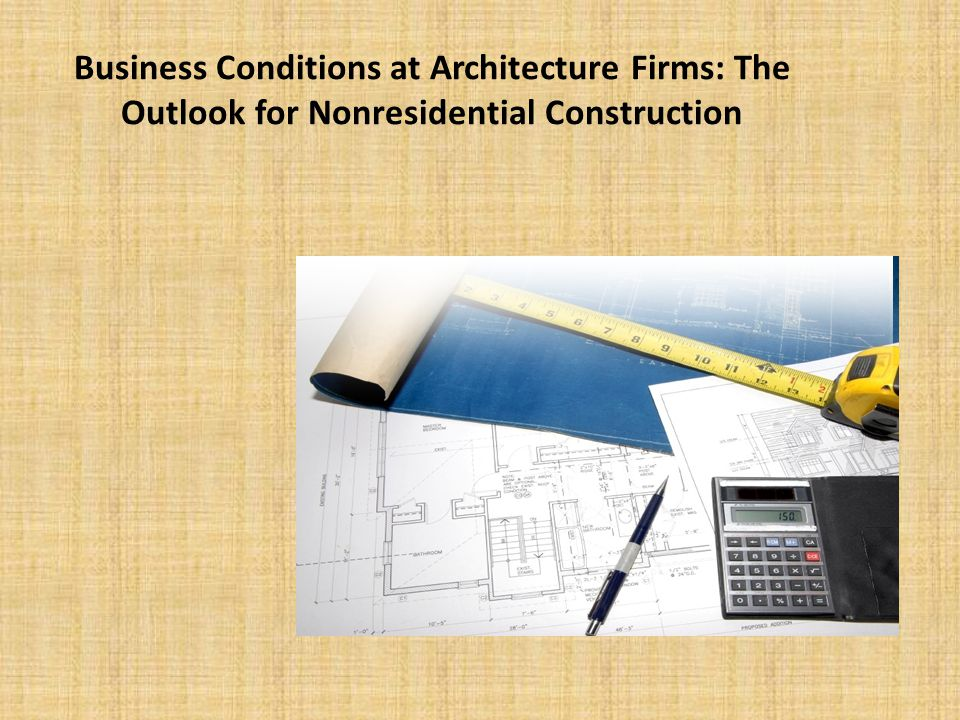 Business Conditions at Architecture Firms: The Outlook for Nonresidential Construction