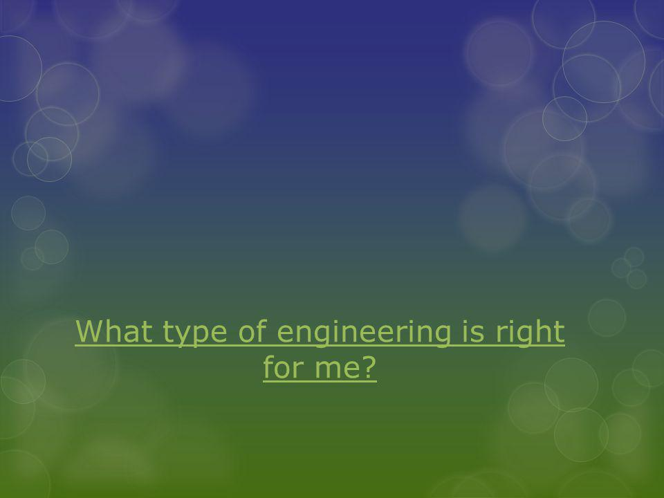 What type of engineering is right for me?
