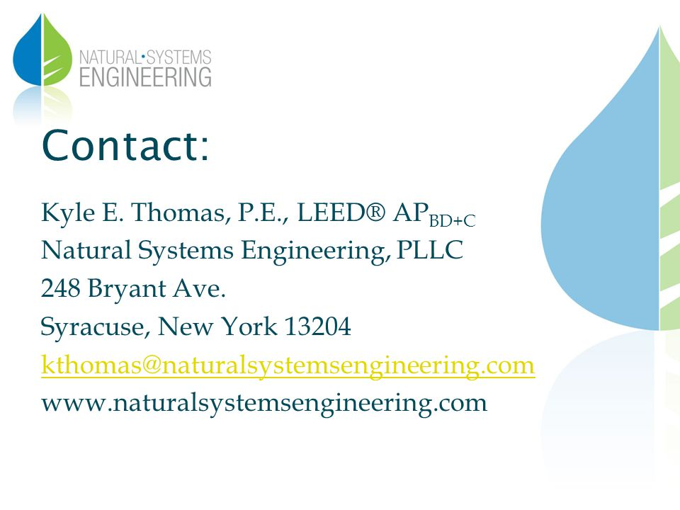 Contact: Kyle E. Thomas, P.E., LEED® AP BD+C Natural Systems Engineering, PLLC 248 Bryant Ave.