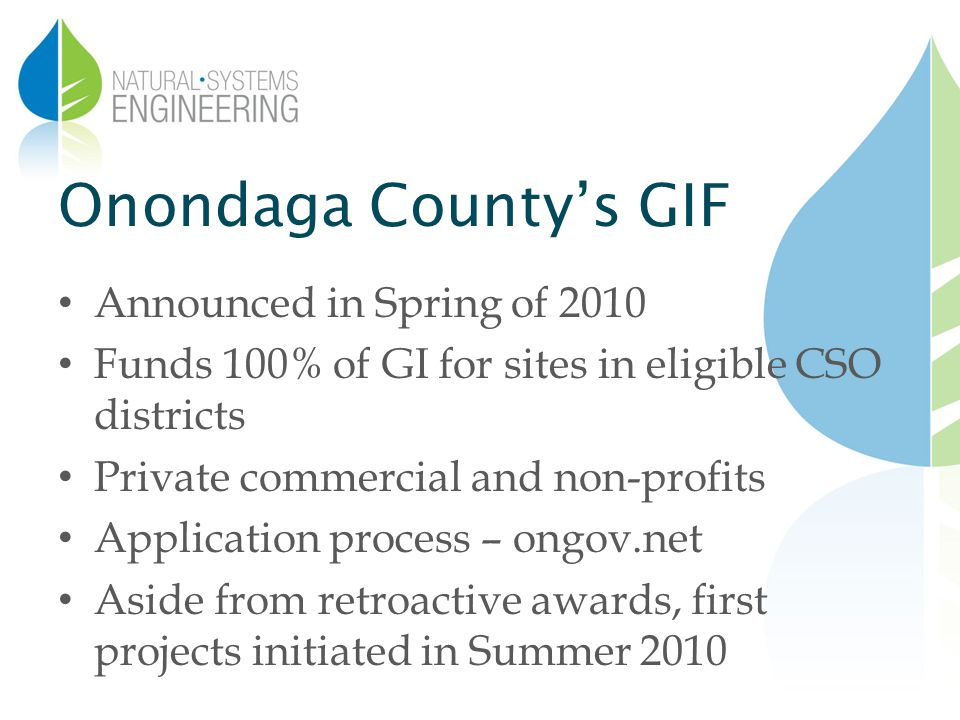 Onondaga Countys GIF Announced in Spring of 2010 Funds 100% of GI for sites in eligible CSO districts Private commercial and non-profits Application p