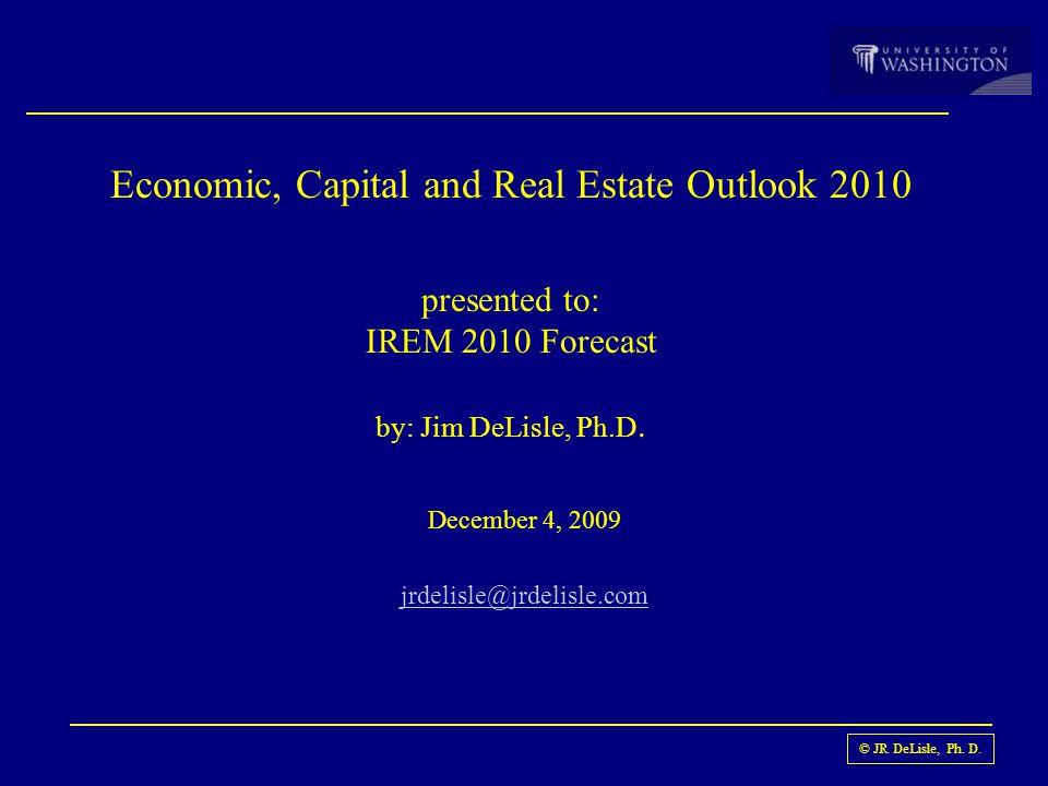 © JR DeLisle, Ph. D. Breaking News on Real Estate & the Economy